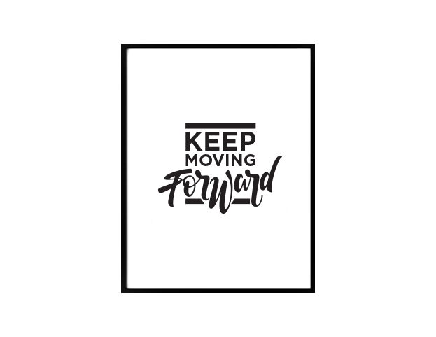 Poster Keep Moving Forward <br>